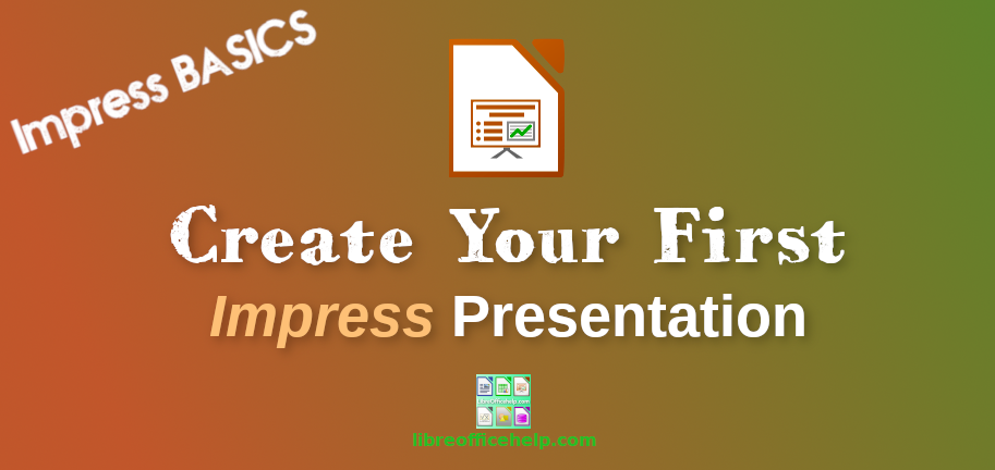 Create Your First Presentation Using LibreOffice Impress