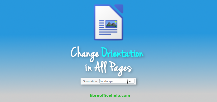 How to Change Page Setup Landscape or Portrait in LibreOffice Writer