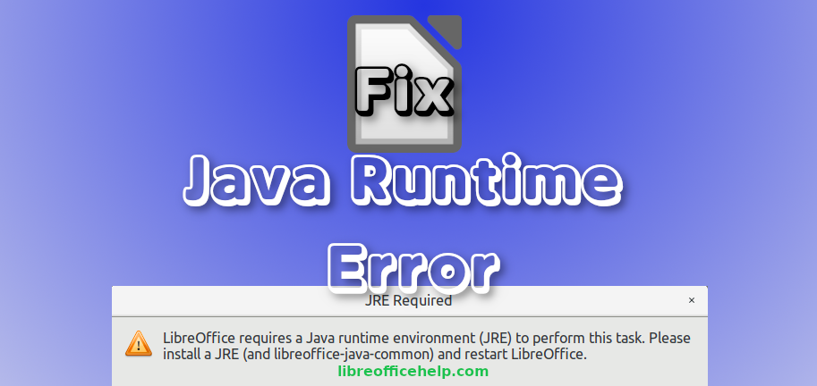 How to Fix: LibreOffice requires a Java runtime environment Error